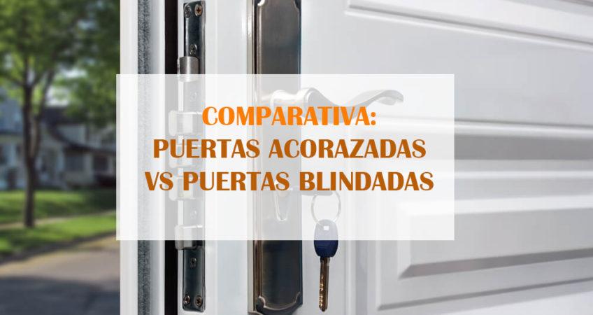 Comparativa: puertas blindadas vs puertas acorazadas